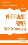 Performance Power: Clarity, Confidence, & Joy