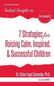 7 Strategies for Raising Calm, Inspired, & Successful Children