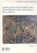 Corpus Der Spatantiken Und Fruhchristlichen Mosaiken Bulgariens  [GER]