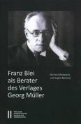 Franz Blei ALS Berater Des Verlages Georg Muller [GER]
