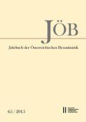 Jahrbuch Der Osterreichischen Byzantinistik Band 65/2015 [FRE]