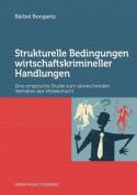 Strukturelle Bedingungen Wirtschaftskrimineller Handlungen [GER]