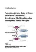 Prozesssicherheit Beim Kleben in Kleinen Und Mittleren Unternehmen - Betrachtung Zur Oberflachenbehandlung Am Beispiel Des Klebens Von Kupfer [GER]