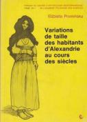 Variations de Taille Des Habitants D'Alexandrie Au Cours Des Siecles  [FRE]