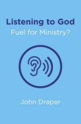 Listening to God - Fuel for Ministry?
