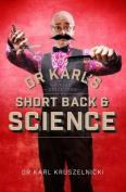 Dr Karl's Short Back & Science