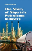 The Story of Nigeria's Petroleum Industry
