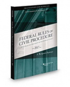 The Federal Rules of Civil Procedure, Practitioner's Desk Reference