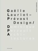 Gaelle Lauriot-Prevost, Design. Dominique Perrault, Architectures