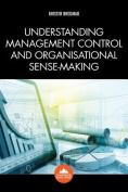 Understanding Management Control and Organisational Sense-Making