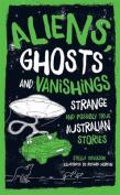 Aliens, Ghosts and Vanishings