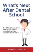 What's Next After Dental School