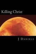 Killing Christ