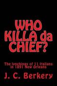 'Who Killa Da Chief?