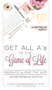 Get All A's in the Game of Life Insights Along the Way Entrepreneur Edition