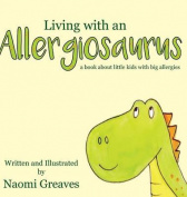 Living with an Allergiosaurus