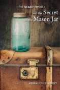 The Nearly Twins and the Secret in the Mason Jar