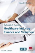 The BVR/Ahla Guide to Healthcare Industry Finance and Valuation