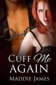 Cuff Me Again