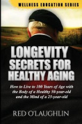 Longevity Secrets for Healthy Aging