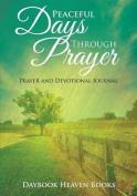 Peaceful Days Through Prayer