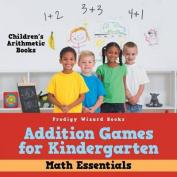 Addition Games for Kindergarten Math Essentials Children's Arithmetic Books