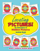 Locating Pictures! an Adventure in Hidden Pictures Activity Book