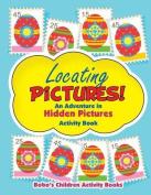 Locating Pictures! an Adventure in Hidden Pictures Activity Book