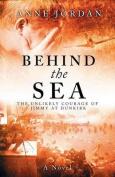 Behind the Sea