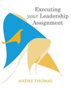 Exceuting Your Leadership Assignment