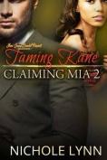 Taming Kane, Claiming MIA 2