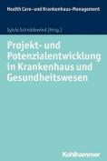 Projekt- Und Potenzialentwicklung in Krankenhaus Und Gesundheitswesen  [GER]
