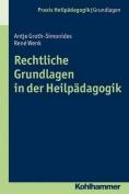 Rechtliche Grundlagen in Der Heilpadagogik  [GER]
