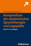 Kompendium Der Akademischen Sprachtherapie Und Logopadie [GER]