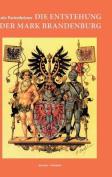 Die Entstehung Der Mark Brandenburg [GER]