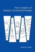 The 5 Habits of Deeply Contented People