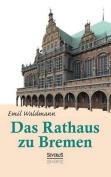 Das Rathaus Zu Bremen [GER]