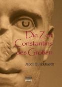 Die Zeit Constantins Des Grossen [GER]