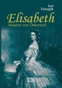 Elisabeth. Kaiserin Von Osterreich [GER]