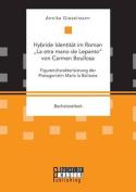 Hybride Identitat Im Roman La Otra Mano de Lepanto Von Carmen Boullosa. Figurencharakterisierung Der Protagonistin Maria La Bailaora [GER]