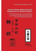 Ancient Chinese Medical Texts on Acupuncture for Western Readers