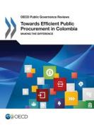 OECD Public Governance Reviews Towards Efficient Public Procurement in Colombia