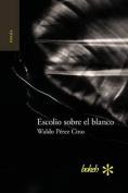 Escolio Sobre El Blanco [Spanish]