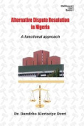 Alternative Disputes Resolution in Nigeria. a Functional Approach