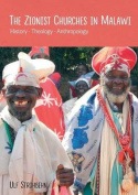 The Zionist Churches in Malawi. History - Theology - Anthropology