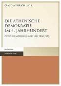 Die Athenische Demokratie Im 4. Jahrhundert [GER]