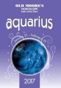 Old Moore's 2017 Astral Diaries - Aquarius