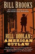 Bill Doolin: American Outlaw