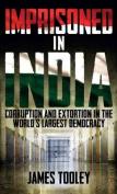 Imprisoned in India