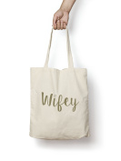 Wifey Tote Bag GOLD Engagement Gift Married Wife Anniversary Natural Cotton Tote